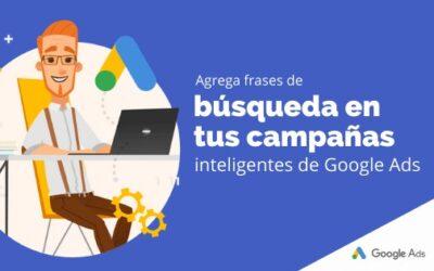 Agrega frases de búsqueda en tus campañas inteligentes de Google Ads