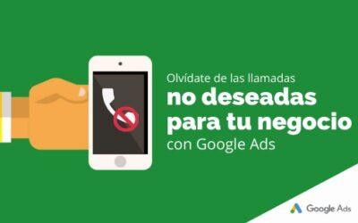 Olvídate de las llamadas no deseadas para tu negocio con Google Ads
