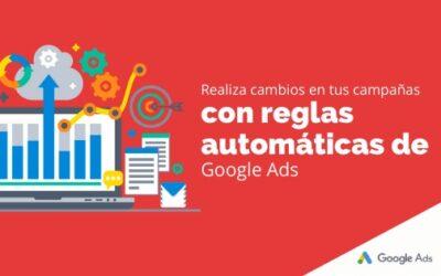 Realiza cambios en tus campañas con reglas automáticas de Google Ads
