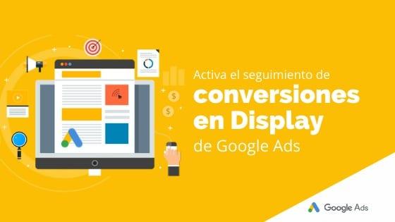 Activa el seguimiento de conversiones en Display de Google Ads