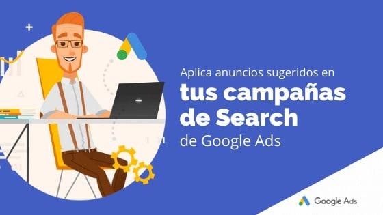 Aplica anuncios sugeridos en tus campañas de Search de Google Ads