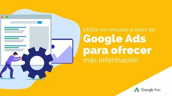 Utiliza los vínculos a sitios de Google Ads para ofrecer más información