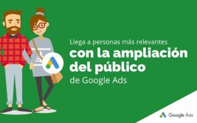 Llega a personas más relevantes con la ampliación del público de Google Ads